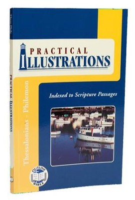 Practical Illustrations: Thessalonians-Philemon   -