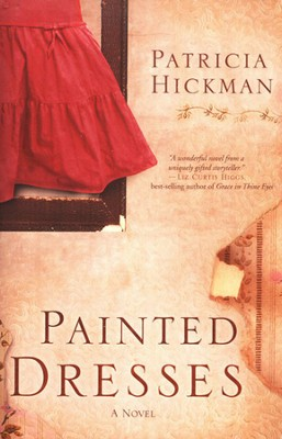 Painted Dresses    -     By: Patricia Hickman