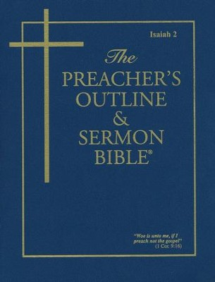 Isaiah: Part 2 [The Preacher's Outline & Sermon Bible, KJV]   -