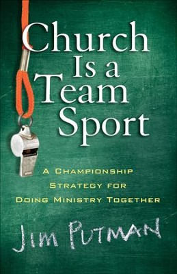 Church Is a Team Sport: A Championship Strategy for Doing Ministry Together - Slightly Imperfect  -