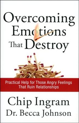 Overcoming Emotions That Destroy: Practical Help for Those Angry Feelings That Ruin Relationships - Slightly Imperfect  -     By: Chip Ingram, Becca Johnson