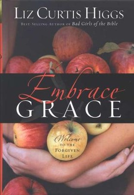 Embrace Grace  -     By: Liz Curtis Higgs