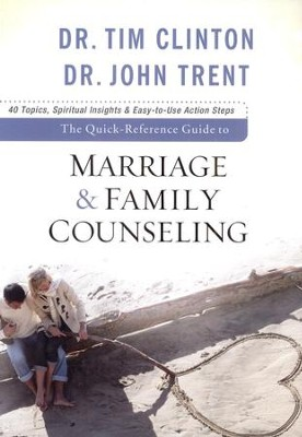 The Quick-Reference Guide to Marriage & Family Counseling  -     By: Dr. Tim Clinton, John Trent Ph.D.