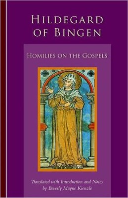 Hildegard of Bingen: Homilies on the Gospel  -     By: Beverly Mayne Kienzle