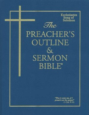 Preacher's Outline & Sermon Bible: KJV Ecclesiastes/Song of Solomon  -