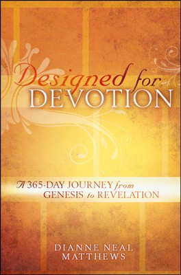 Designed for Devotion: A 365-Day Journey from Genesis to Revelation  -     By: Dianne Neal Matthews