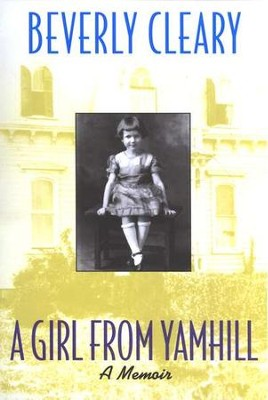 A Girl from Yamhill    -     By: Beverly Cleary