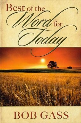 The Best of the Word for Today   -     By: Bob Gass