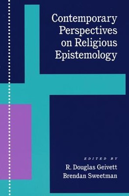 Contemporary Perspectives on Religious Epistemology  -     By: R. Douglas Geivett, Brendan Sweetman