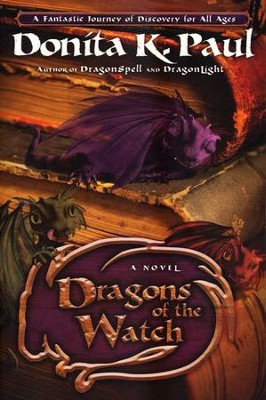 Dragons of the Watch    -     By: Donita K. Paul