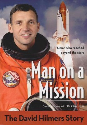 Man on a Mission: The David Hilmers Story  -     By: Rick Houston