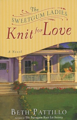 The Sweetgum Ladies Knit for Love    -     By: Beth Pattillo