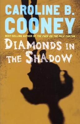 Diamonds in the Shadow  -     By: Caroline B. Cooney