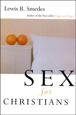 Sex for Christians, Revised   -     By: Lewis B. Smedes