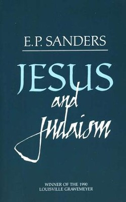 Jesus and Judaism   -     By: E.P. Sanders