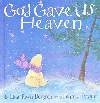 God Gave Us Heaven  -     By: Lisa Tawn Bergren