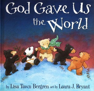 God Gave Us the World   -     By: Lisa T. Bergren