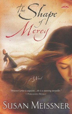 The Shape of Mercy    -     By: Susan Meissner