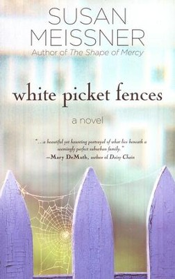 White Picket Fences    -     By: Susan Meissner