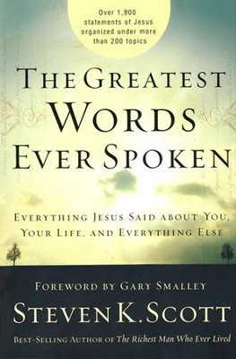 The Greatest Words Ever Spoken: Everything Jesus Said About You, Your Life, and Everything Else (slightly imperfect)  -     By: Steven K. Scott