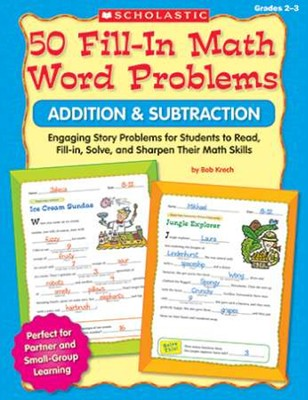 50 Fill-in Math Word Problems: Addition & Subtraction  -     By: Bob Krech, Joan Novelli