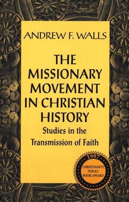 The Missionary Movement In Christian History   -     By: Andrew Walls