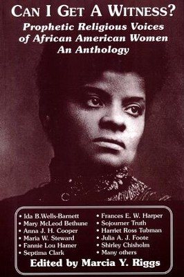 Can I Get a Witness?: Prophetic Religious Voices of African-American Women  -     By: Marcia Riggs