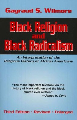 Black Religion & Black Radicalism   -     By: Gayraud Wilmore