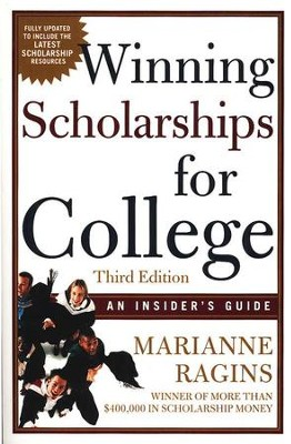 Winning Scholarships for College: An Insiders Guide,                                        -     By: Marianne Ragins