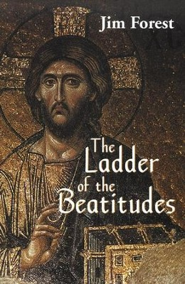 The Ladder of the Beatitudes   -     By: Jim Forest