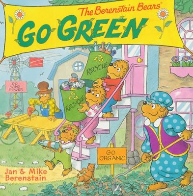 The Berenstain Bears Go Green  -     By: Jan Berenstain, Mike Berenstain     Illustrated By: Jan Berenstain