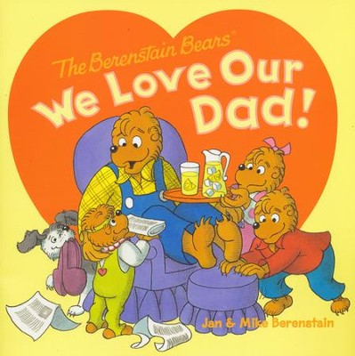 Berenstain Bears: We Love Our Dad!  -     By: Jan Berenstain, Jan Berenstain