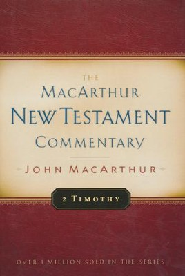 2 Timothy: The MacArthur New Testament Commentary   -     By: John MacArthur