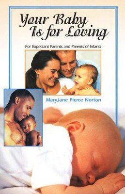 Your Baby Is for Loving   -     By: MaryJane Pierce Norton