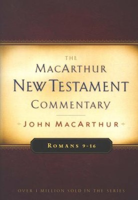Romans 9-16: The MacArthur New Testament Commentary   -     By: John MacArthur