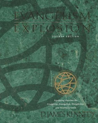 Evangelism Explosion, Fourth Edition   -     By: D. James Kennedy