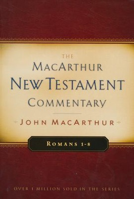 Romans 1-8: The MacArthur New Testament Commentary   -     By: John MacArthur
