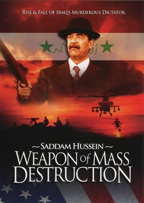 Saddam Hussein: Weapon of Mass Destruction, DVD   -