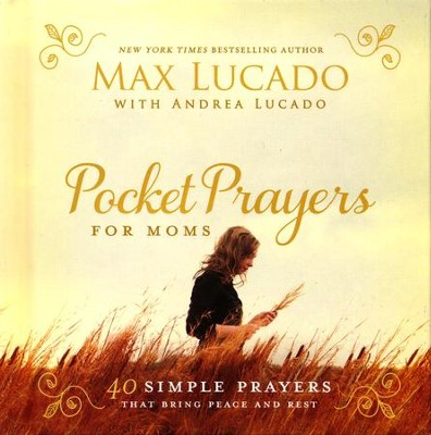 Pocket Prayers for Moms  -     By: Max Lucado