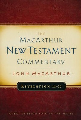 Revelation 12-22: The MacArthur New Testament Commentary   -     By: John MacArthur