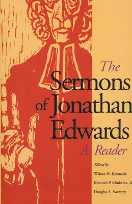 The Sermons of Jonathan Edwards: A Reader   -     By: Wilson H. Kimnach, Kenneth P. Minkema, Douglas A. Sweeney
