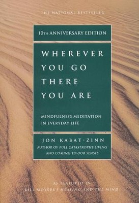 Wherever You Go There You Are  -     By: Jon Kabat-Zinn