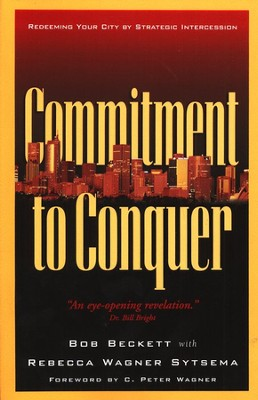 Commitment to Conquer   -     By: Bob Beckett
