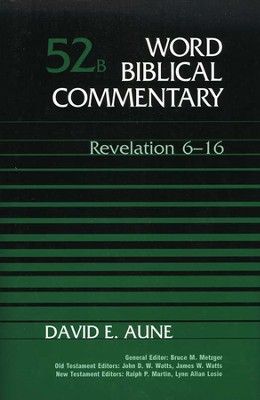Revelation 6-16: Word Biblical Commentary [WBC]   -     By: David E. Aune