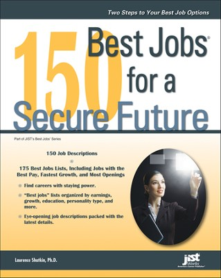 150 Best Jobs for a Secure Future   -     By: Laurence Shatkin Ph.D.