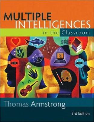 Multiple Intelligences in the Classroom, 3rd edition   -     By: Thomas Armstrong