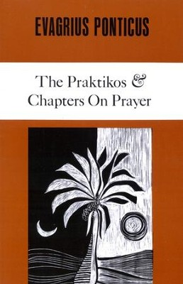 The Praktikos & Chapters on Prayer   -     By: Evagrius Ponticus, John Eudes Bamberger