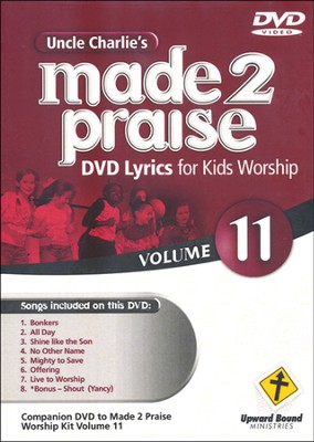 Made 2 Praise, Volume 11   -     By: Uncle Charlie