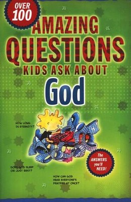 Amazing Questions Kids Ask About God   -
