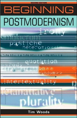 Beginning Postmodernism  -     By: Tim Woods